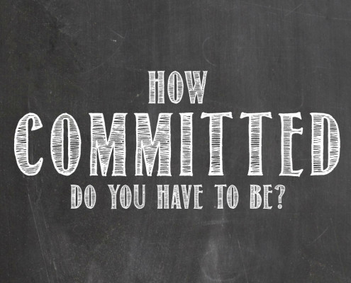 How committed do you need to be